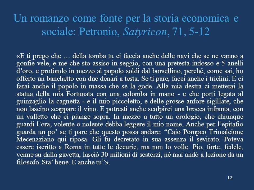 Un romanzo come fonte per la storia economica e sociale: Petronio, Satyricon, 71, 5-12