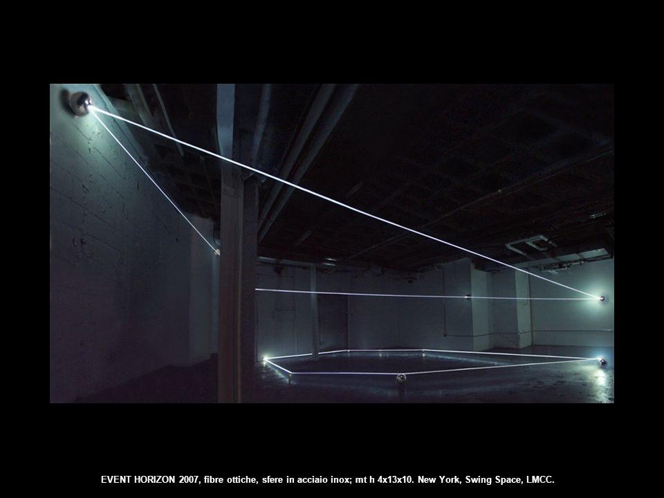 EVENT HORIZON 2007, fibre ottiche, sfere in acciaio inox; mt h 4x13x10