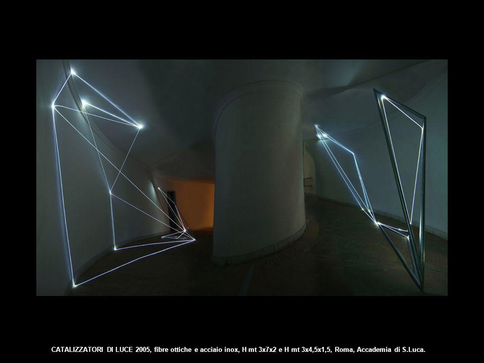 CATALIZZATORI DI LUCE 2005, fibre ottiche e acciaio inox, H mt 3x7x2 e H mt 3x4,5x1,5, Roma, Accademia di S.Luca.