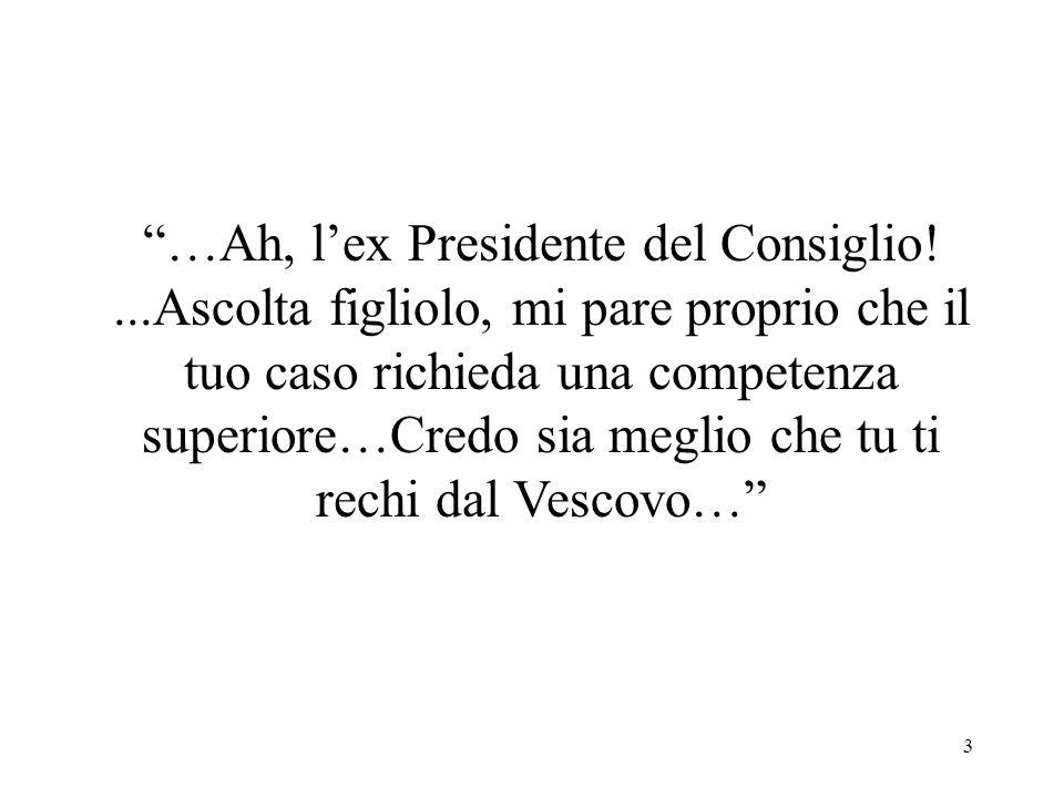 …Ah, l'ex Presidente del Consiglio!