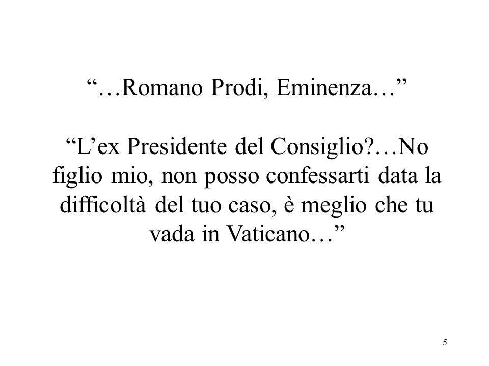 …Romano Prodi, Eminenza…