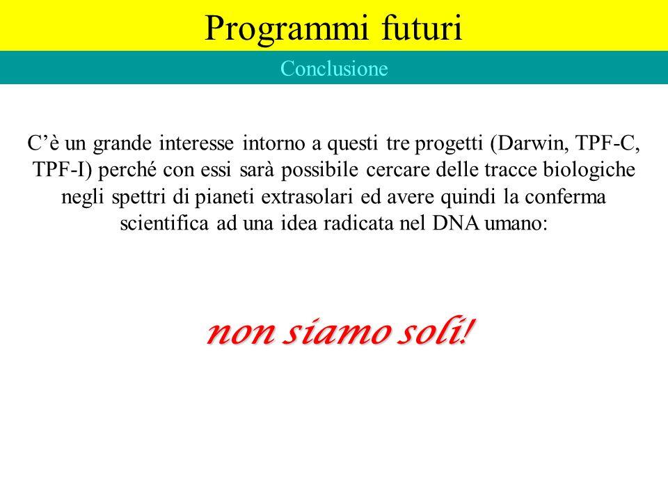 Programmi futuri non siamo soli! Conclusione