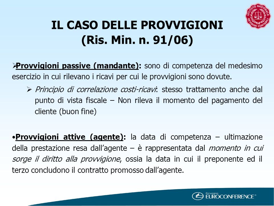 IL CASO DELLE PROVVIGIONI (Ris. Min. n. 91/06)