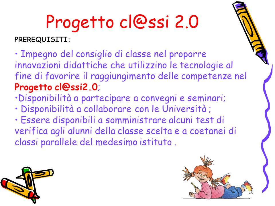 Progetto cl@ssi 2.0 PREREQUISITI: