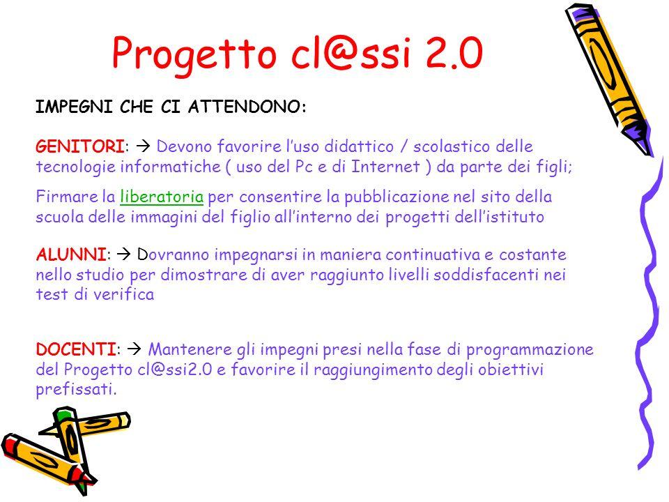 Progetto cl@ssi 2.0 IMPEGNI CHE CI ATTENDONO: