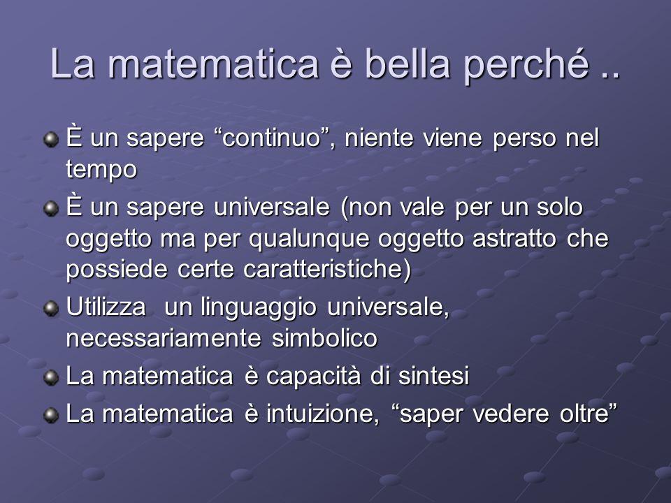 La matematica è bella perché ..
