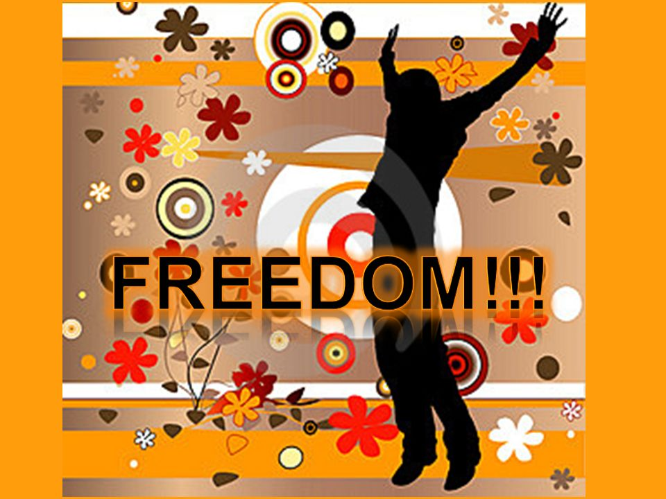 FREEDOM!!!