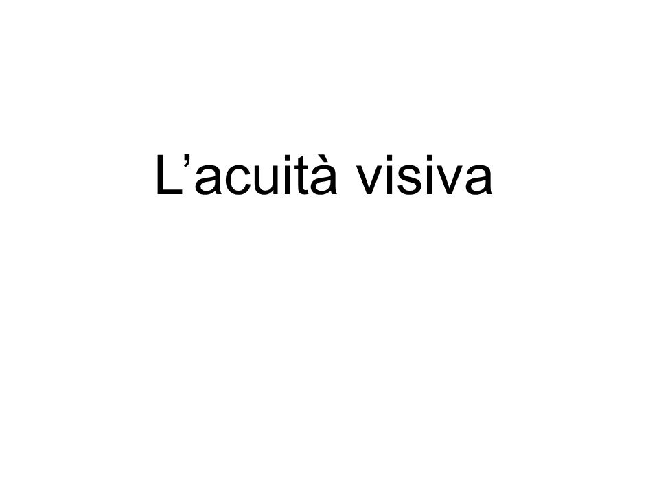 L'acuità visiva