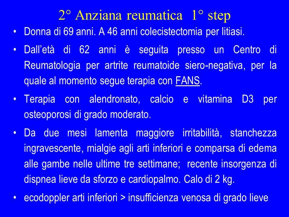2° Anziana reumatica 1° step