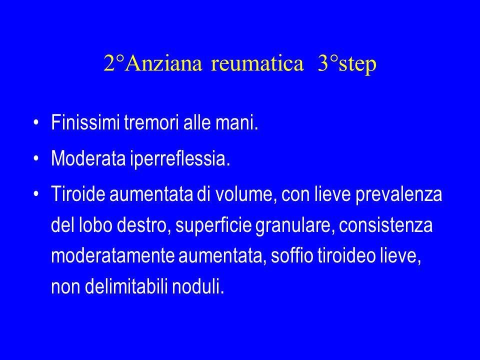2°Anziana reumatica 3°step
