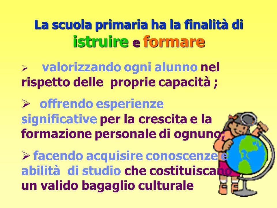La scuola primaria ha la finalità di istruire e formare