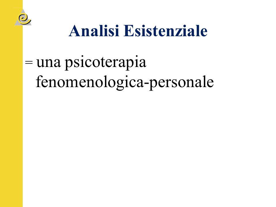 Analisi Esistenziale = una psicoterapia fenomenologica-personale