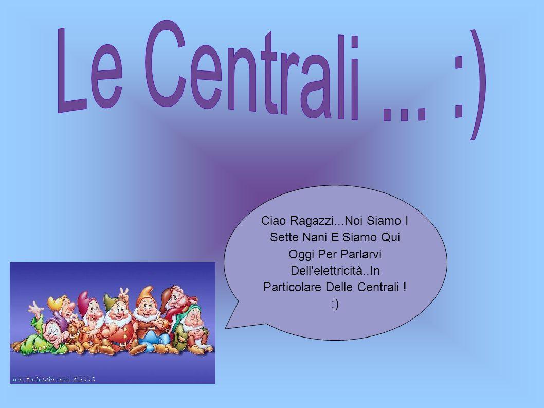 Le Centrali ...