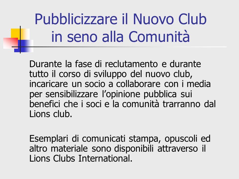 Pubblicizzare il Nuovo Club in seno alla Comunità