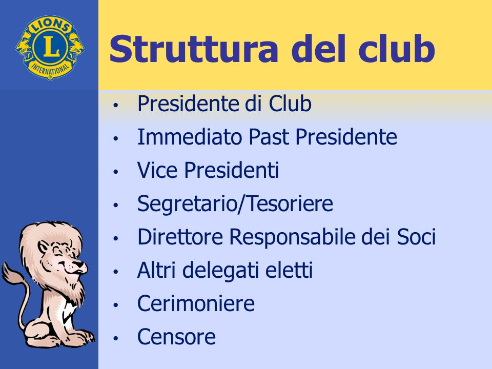Struttura del club Presidente di Club Immediato Past Presidente