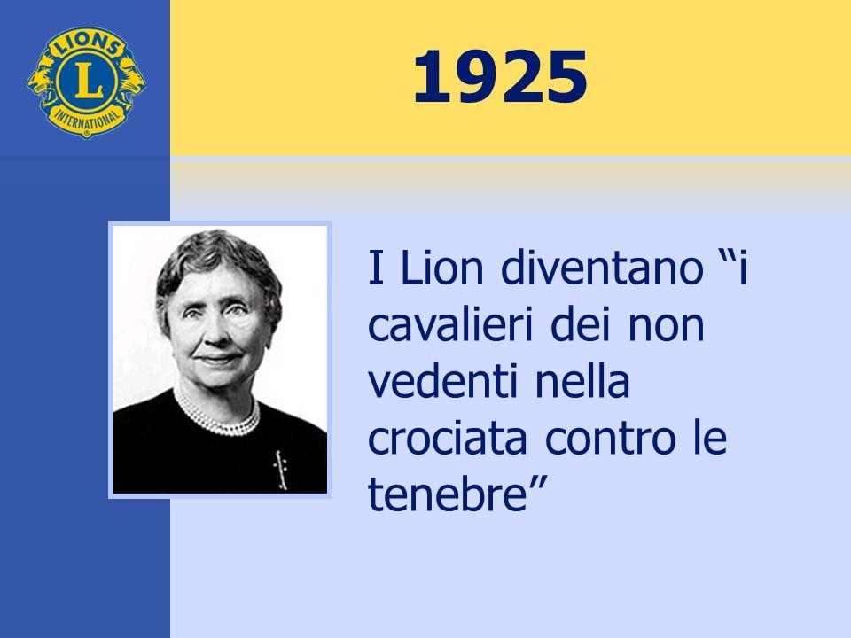 1925 I Lion diventano i cavalieri dei non vedenti nella crociata contro le tenebre