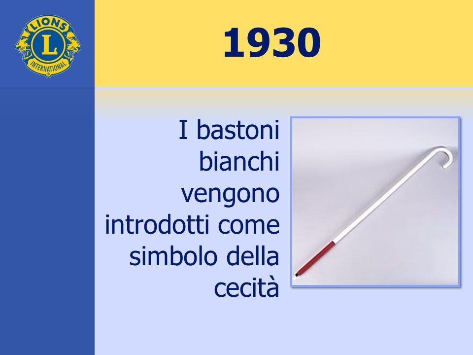 1930 I bastoni bianchi vengono introdotti come simbolo della cecità