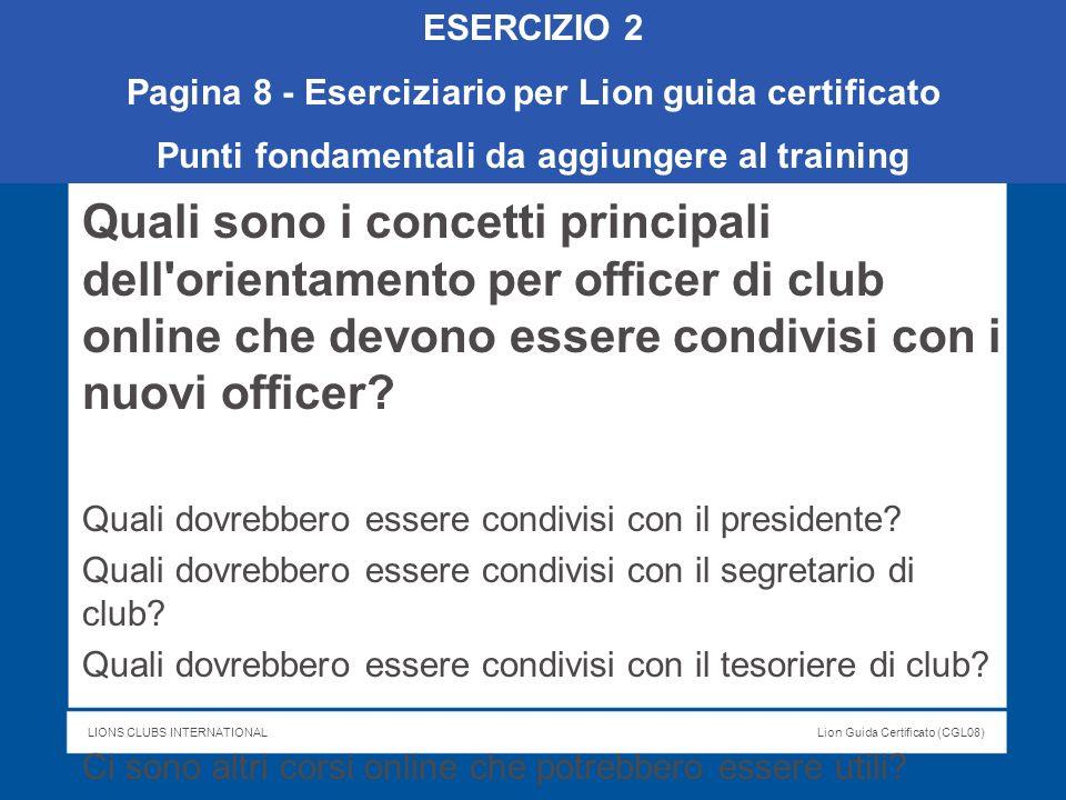 ESERCIZIO 2 Pagina 8 - Eserciziario per Lion guida certificato. Punti fondamentali da aggiungere al training.