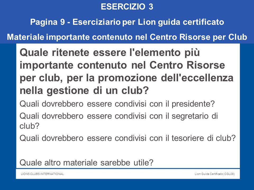 ESERCIZIO 3 Pagina 9 - Eserciziario per Lion guida certificato. Materiale importante contenuto nel Centro Risorse per Club.