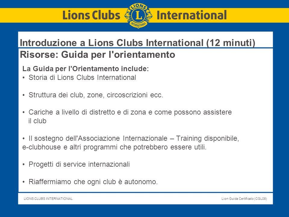 Introduzione a Lions Clubs International (12 minuti) Risorse: Guida per l orientamento