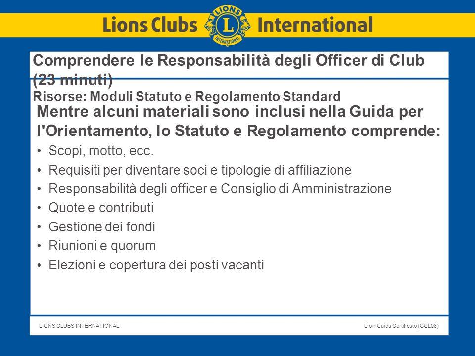 Comprendere le Responsabilità degli Officer di Club (23 minuti) Risorse: Moduli Statuto e Regolamento Standard