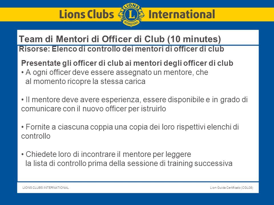 Team di Mentori di Officer di Club (10 minutes) Risorse: Elenco di controllo dei mentori di officer di club