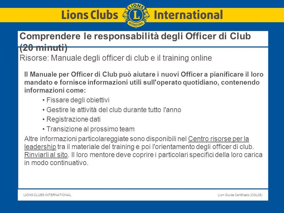 Comprendere le responsabilità degli Officer di Club (20 minuti) Risorse: Manuale degli officer di club e il training online