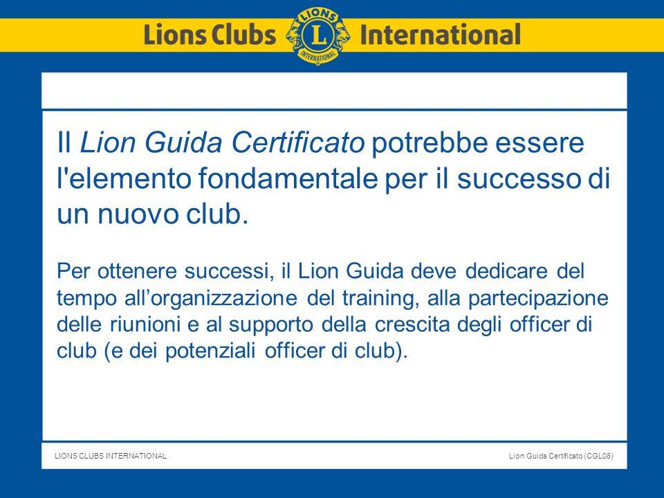 Il Lion Guida Certificato potrebbe essere l elemento fondamentale per il successo di un nuovo club.