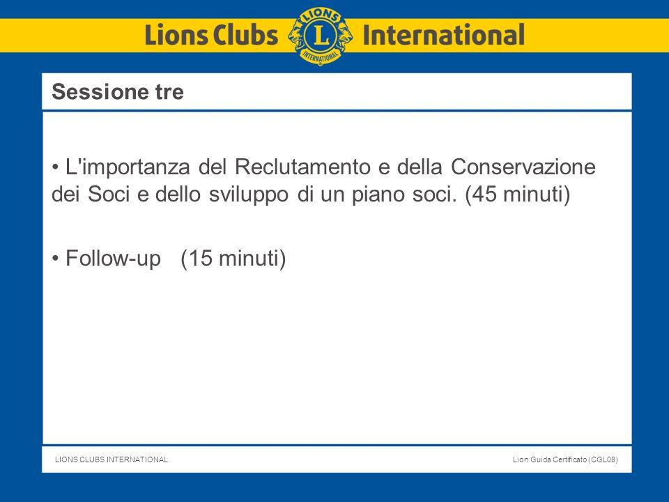 Sessione tre L importanza del Reclutamento e della Conservazione dei Soci e dello sviluppo di un piano soci. (45 minuti)