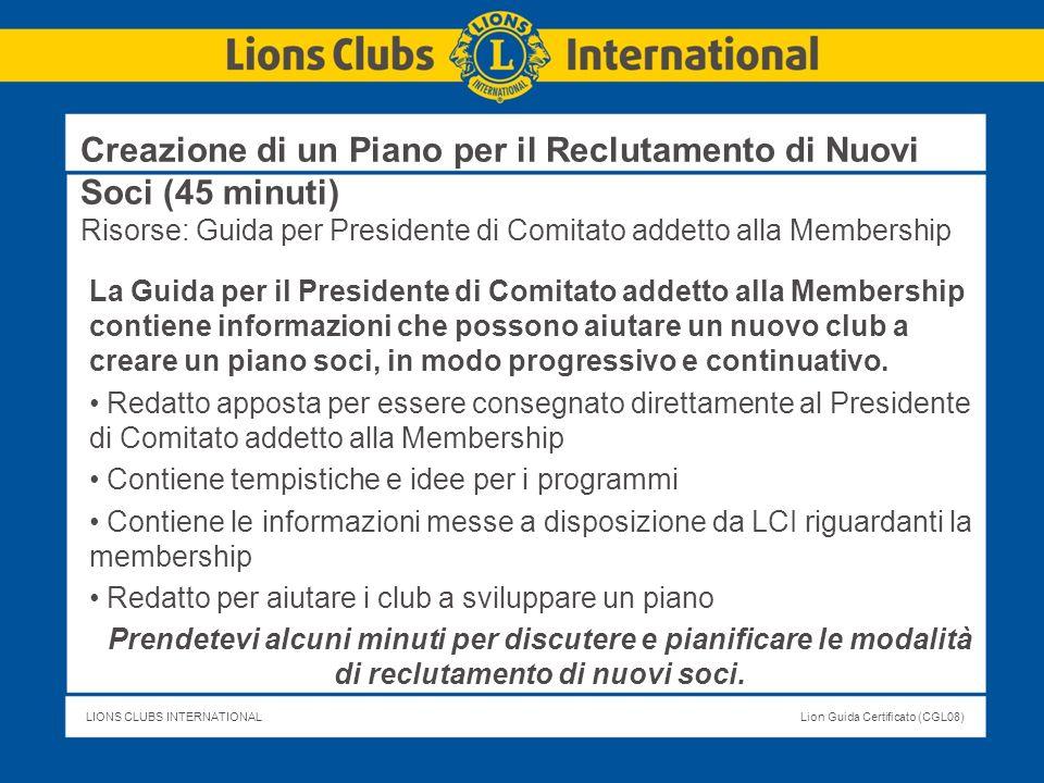 Creazione di un Piano per il Reclutamento di Nuovi Soci (45 minuti) Risorse: Guida per Presidente di Comitato addetto alla Membership