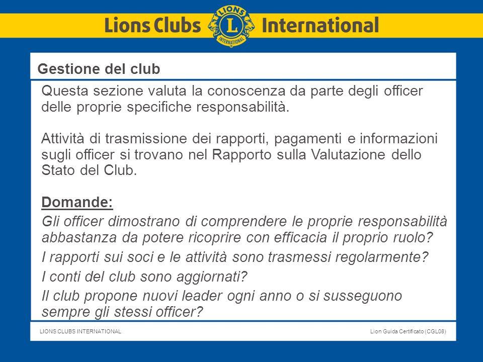 Gestione del club Questa sezione valuta la conoscenza da parte degli officer delle proprie specifiche responsabilità.