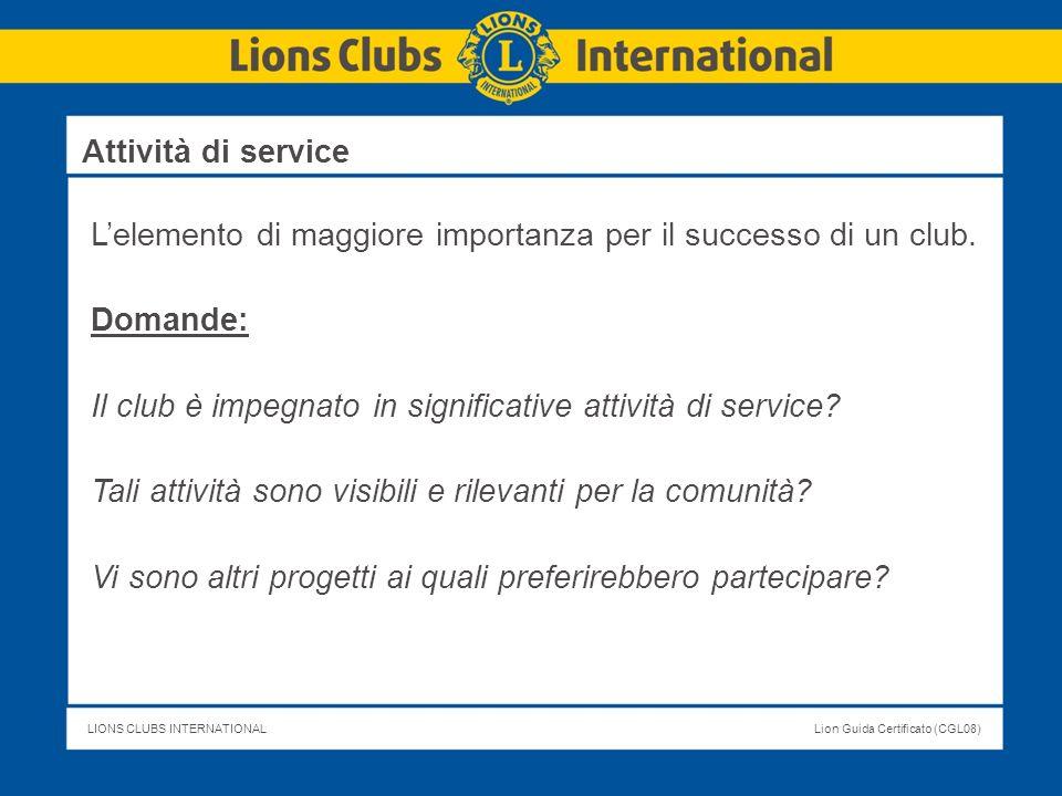 Attività di service L'elemento di maggiore importanza per il successo di un club. Domande: