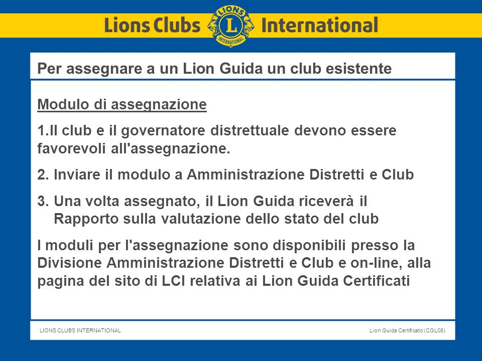 Per assegnare a un Lion Guida un club esistente