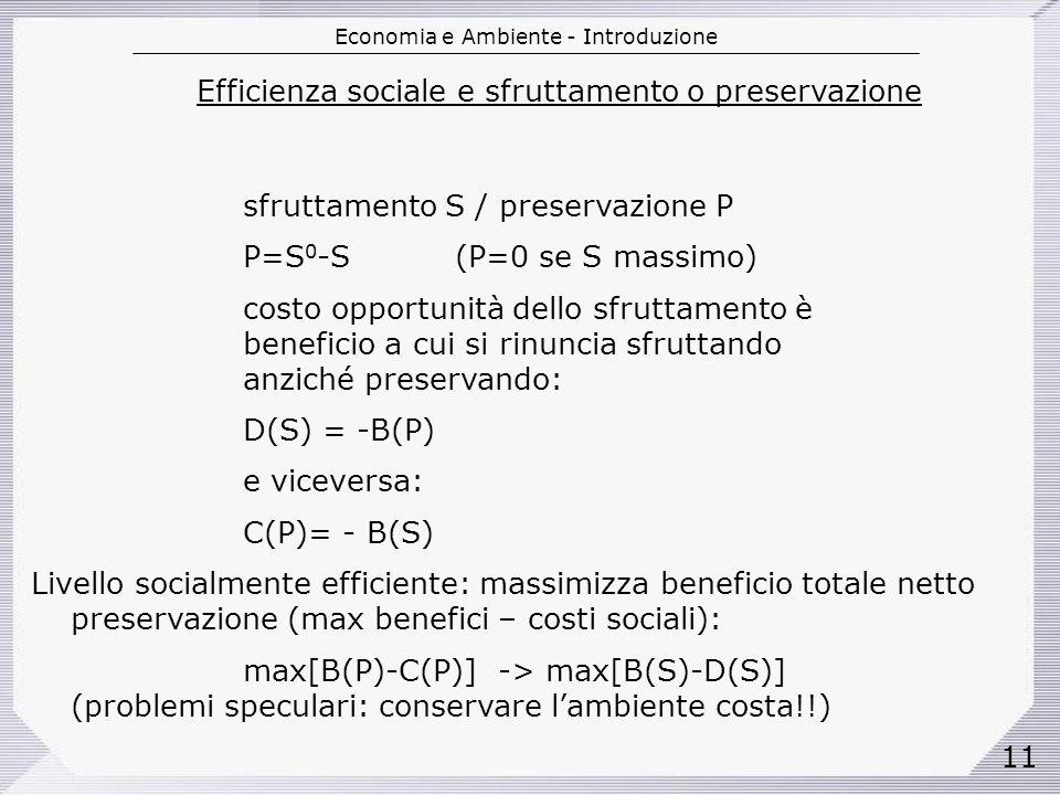 Efficienza sociale e sfruttamento o preservazione