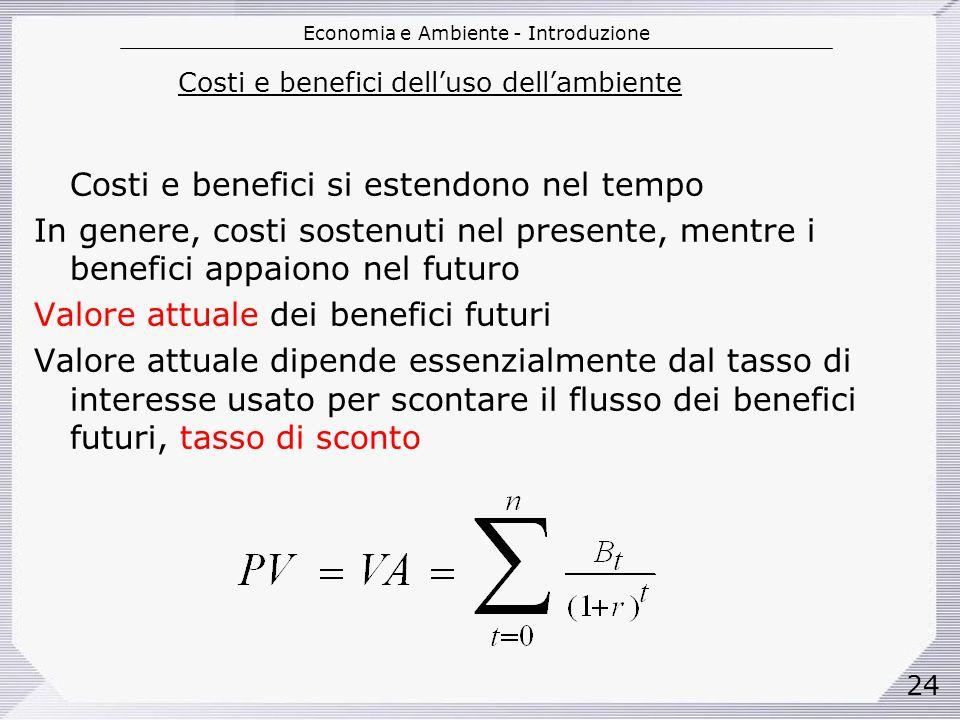 Costi e benefici si estendono nel tempo