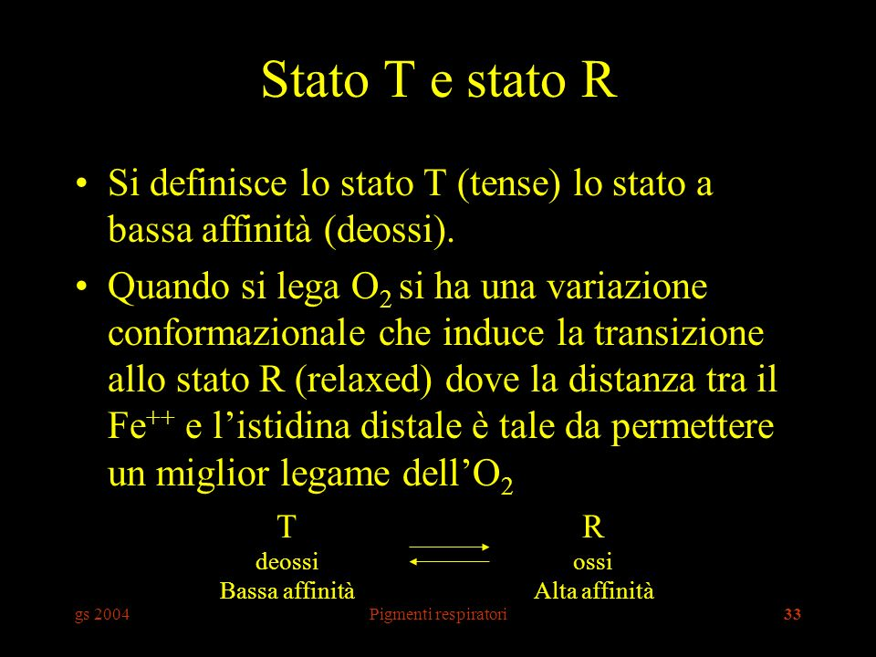 Stato T e stato R Si definisce lo stato T (tense) lo stato a bassa affinità (deossi).