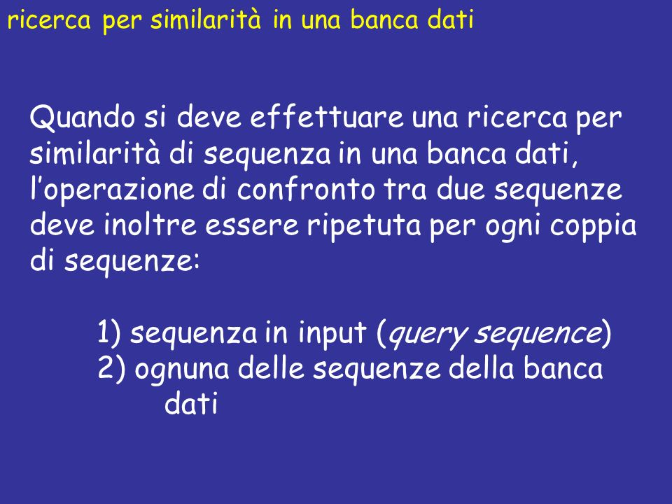 1) sequenza in input (query sequence)