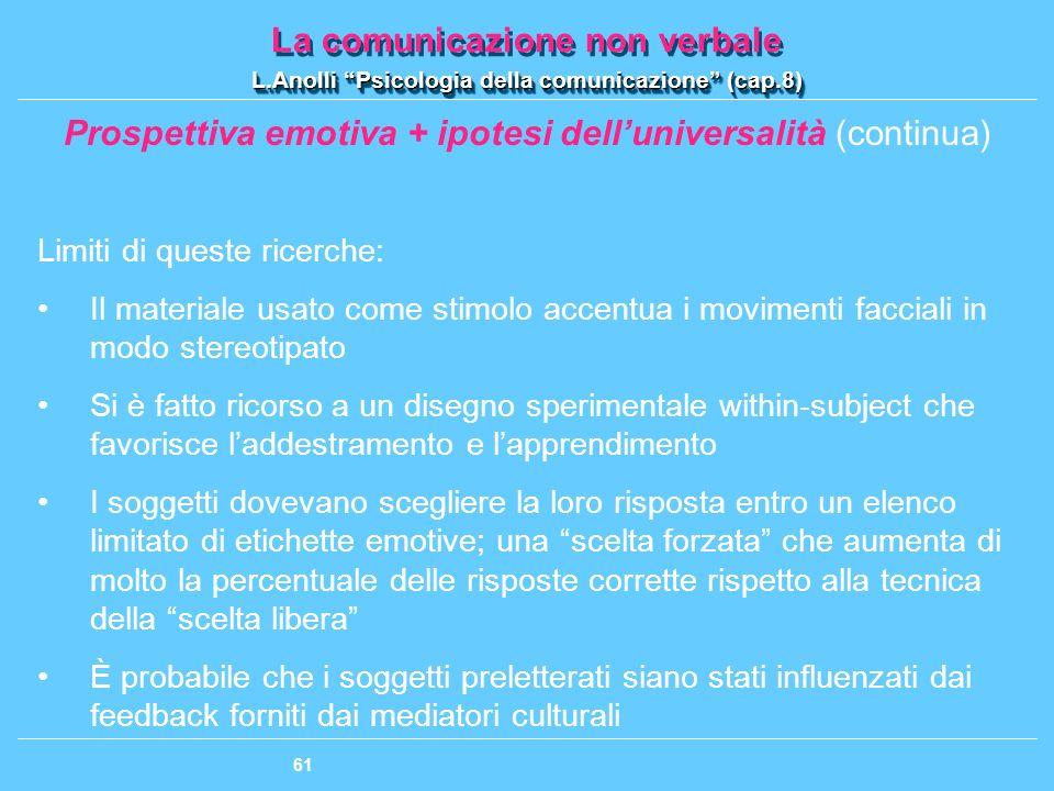 Prospettiva emotiva + ipotesi dell'universalità (continua)