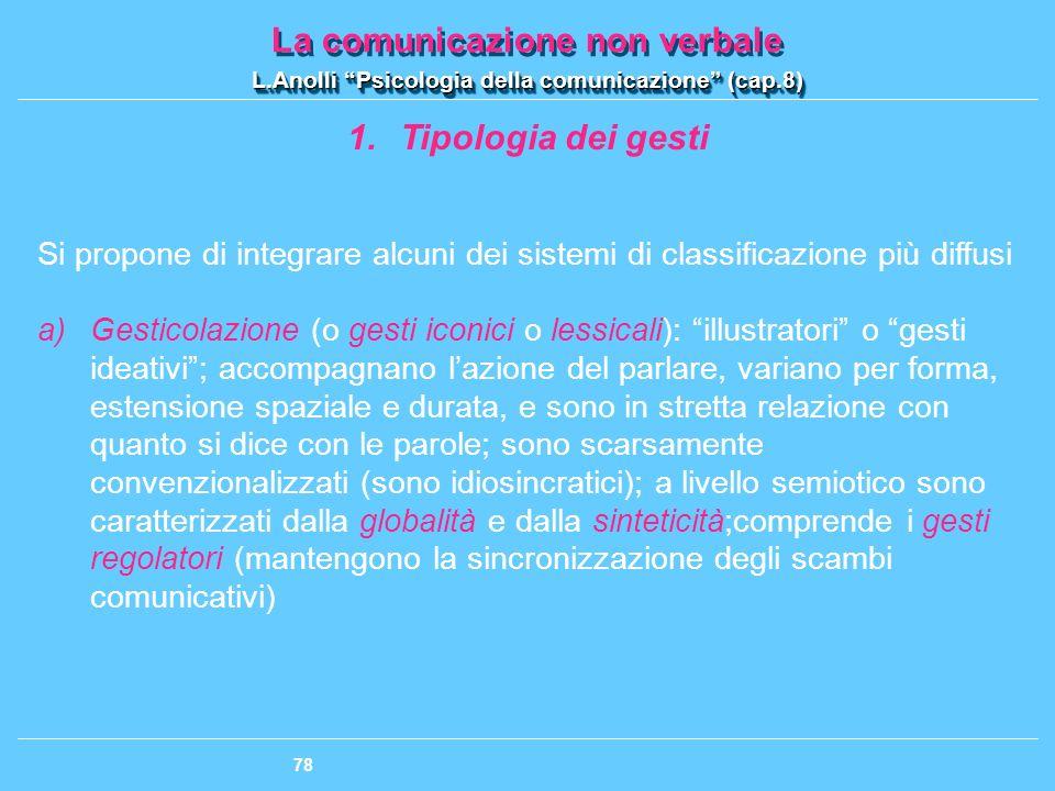 Tipologia dei gesti Si propone di integrare alcuni dei sistemi di classificazione più diffusi.