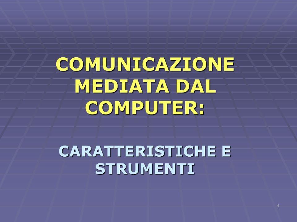 COMUNICAZIONE MEDIATA DAL COMPUTER: CARATTERISTICHE E STRUMENTI