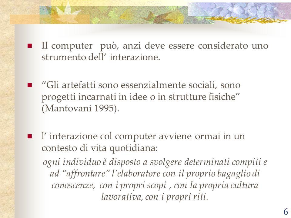 Il computer può, anzi deve essere considerato uno strumento dell' interazione.
