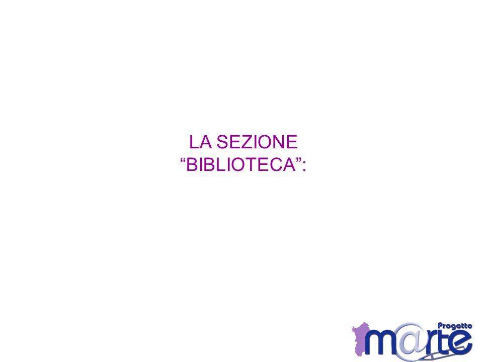 LA SEZIONE BIBLIOTECA :