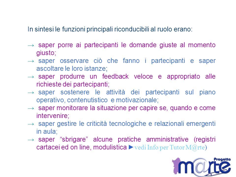 In sintesi le funzioni principali riconducibili al ruolo erano: