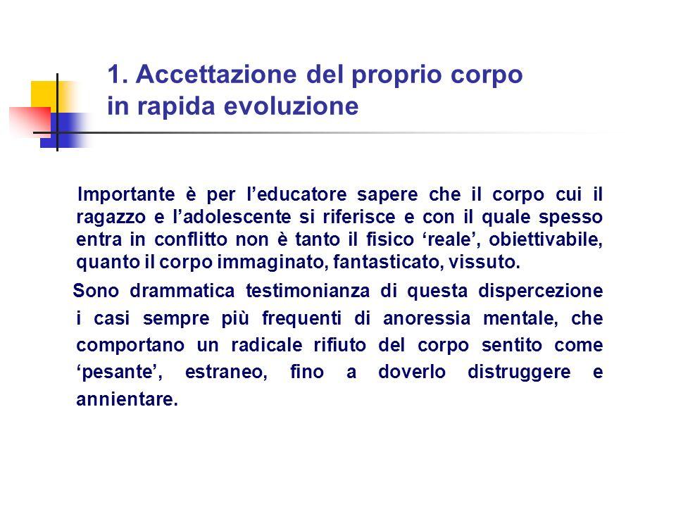 1. Accettazione del proprio corpo in rapida evoluzione