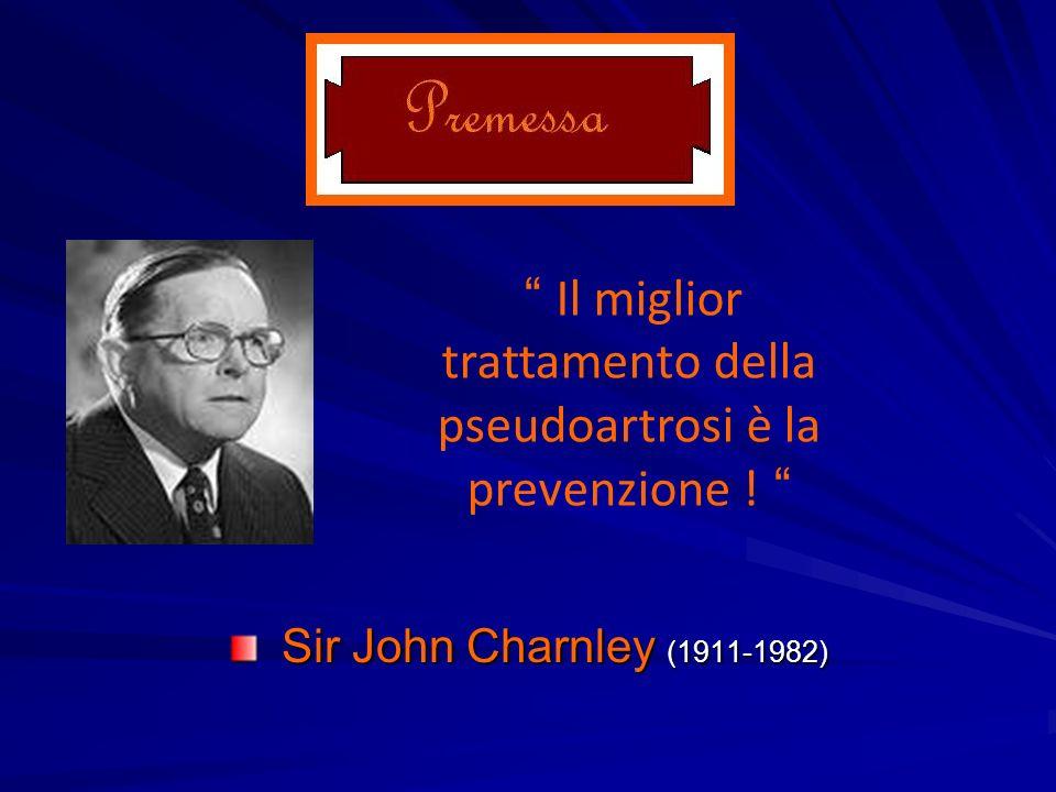 Il miglior trattamento della pseudoartrosi è la prevenzione !
