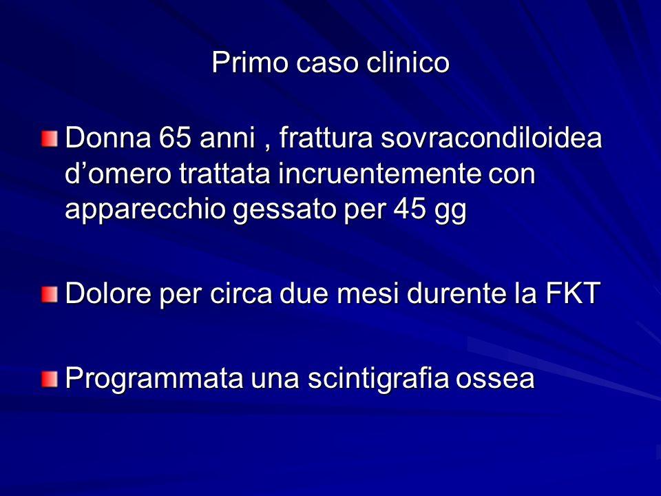 Primo caso clinico Donna 65 anni , frattura sovracondiloidea d'omero trattata incruentemente con apparecchio gessato per 45 gg.