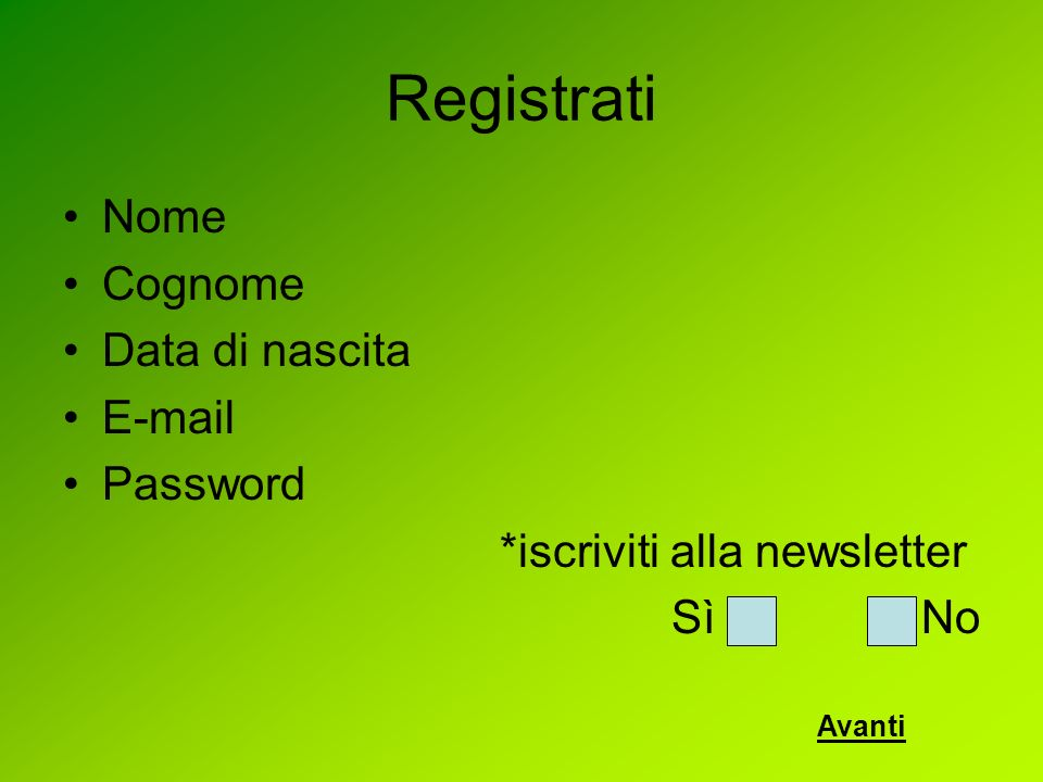 Registrati Nome Cognome Data di nascita E-mail Password