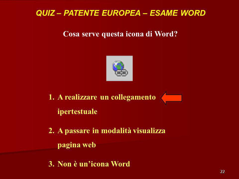 QUIZ – PATENTE EUROPEA – ESAME WORD Cosa serve questa icona di Word