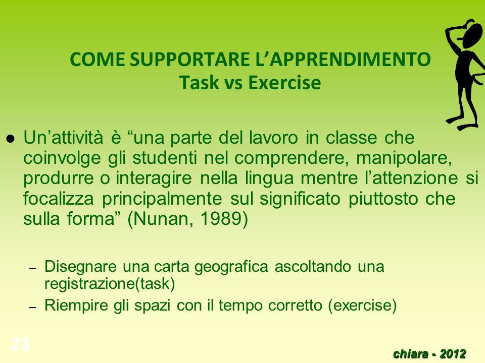 COME SUPPORTARE L'APPRENDIMENTO Task vs Exercise