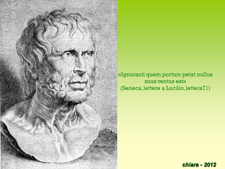 «Ignoranti quem portum petat nullus suus ventus est»